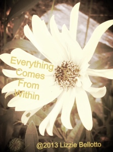 Everything comes from within